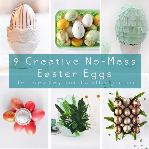 9 Creative No-Mess Easter Eggs