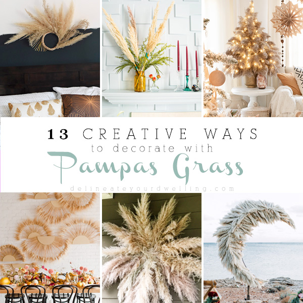 13 Creative ways to Decorate with Pampas Grass