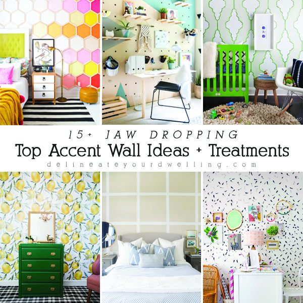 Top Accent Wall Ideas + Treatments