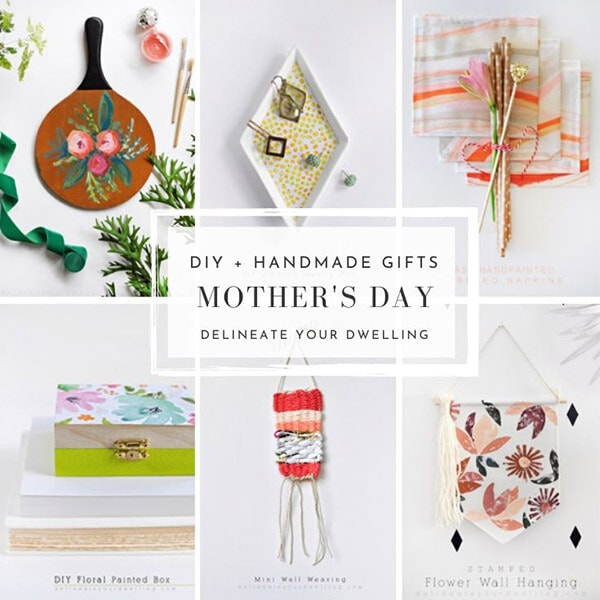 Mother's Day DIY + Handmade Gifts