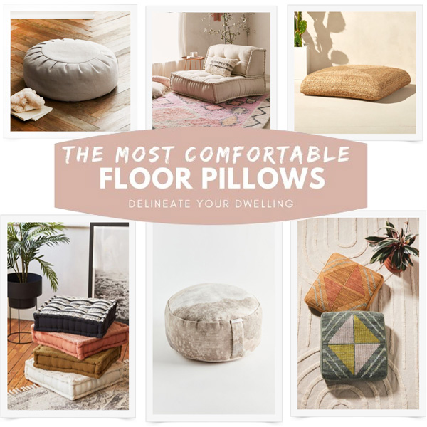 Most Comfortable Floor Pillows