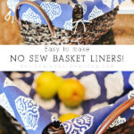 How to create easy No sew basket liners! Delineate Your Dwelling