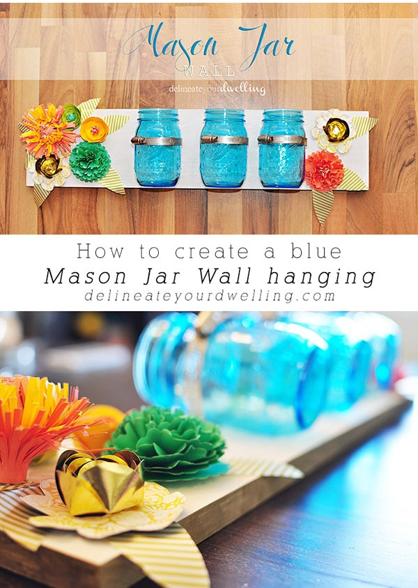 How to create a Blue Mason Jar Wall hanging! Delineate Your Dwelling