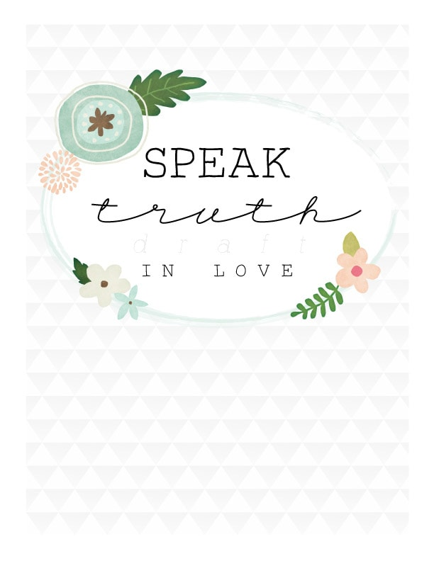 The way we speak really makes a difference.  Hang this floral print in your home as a reminder that we always need to speak truth in love! Delineate Your Dwelling #speaktruth #speakwithlove #loveprint