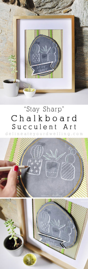 Easy to create Stay Sharp succulent Chalkboard artwork! Delineateyourdwelling.com