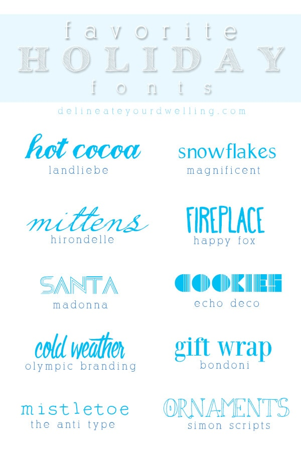 Favorite Holiday fonts, Delineate Your Dwelling