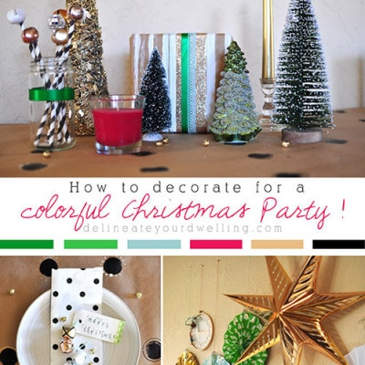 How to decorate for a Colorful Christmas Party, Delineateyourdwelling.com