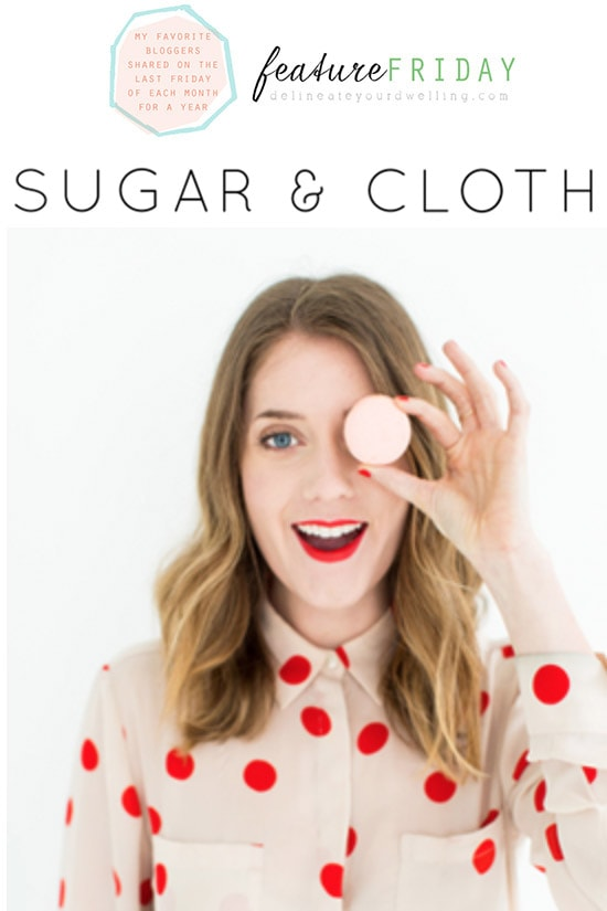 Feature Friday Sugar-and-Cloth, DelineateYourDwelling.com
