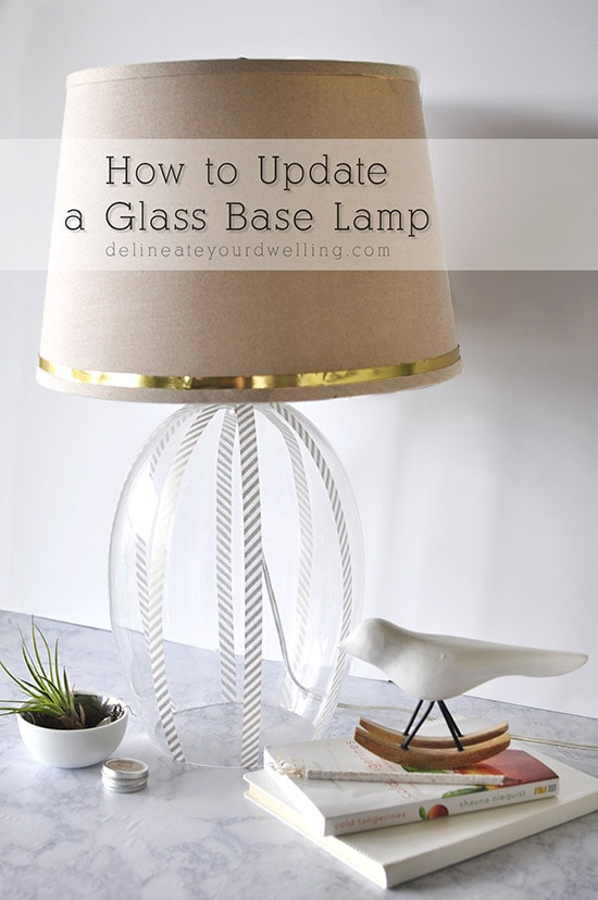 Updated Glass Lamp, Delineateyourdwelling.com