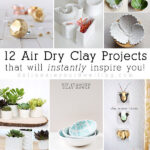 1 Air Dry Clay Projects