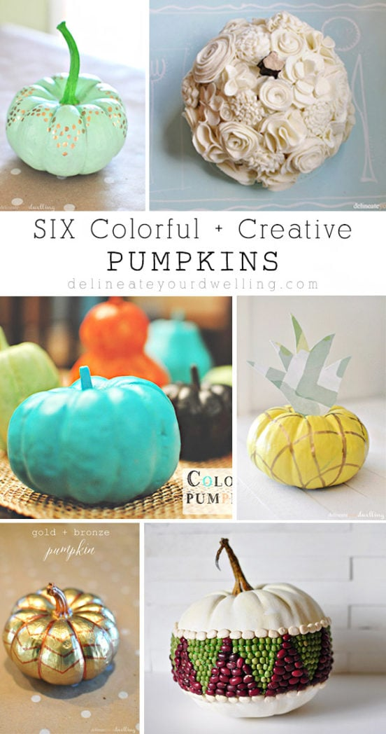 Six Colorful and Creative Pumpkins