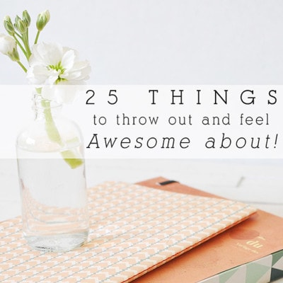 1-25 Things to Throw Out
