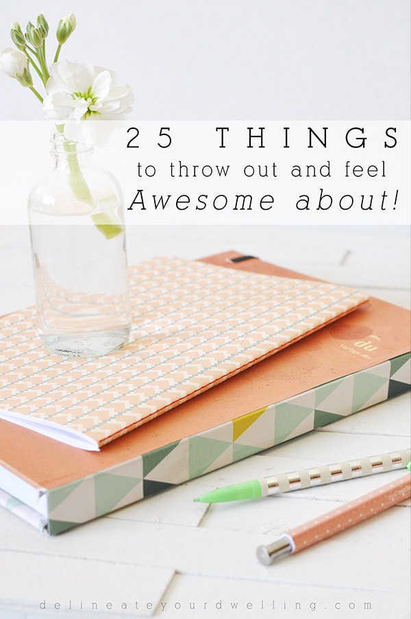 25 Things to Throw Out and feel AWESOME about, Delineate Your Dwelling