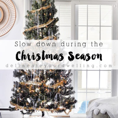 Tips for Slowing Down this Christmas Season, Delineate Your Dwelling