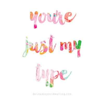 You're just my type FREE Printable! Starting the Year by knowing who you really are, Delineate Your Dwelling