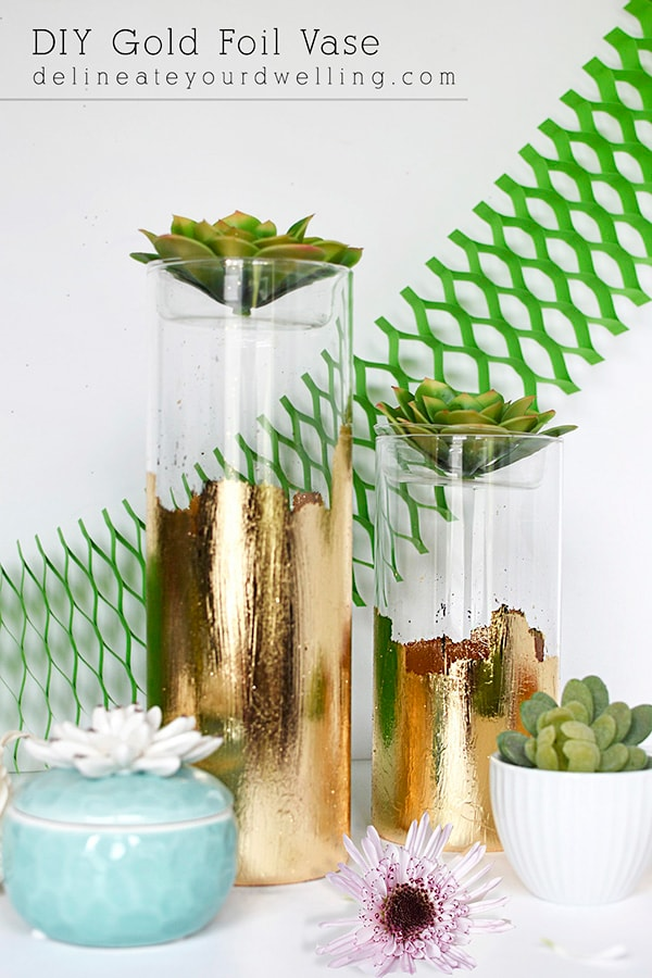 DIY Gold Foil Vase, perfect for holding flowers, succulents and many other small decor items! | Delineate Your Dwelling #goldfoilvase #goldfoilcraft