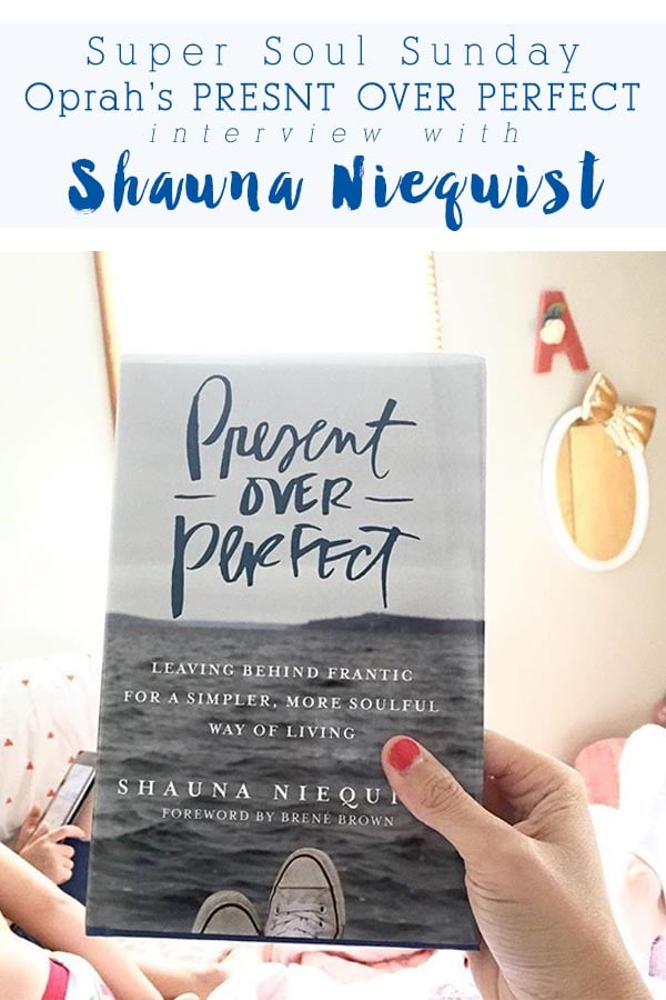 PRESENT OVER PERFECT Oprah Interview with Shauna Niequist, Delineate Your Dwelling