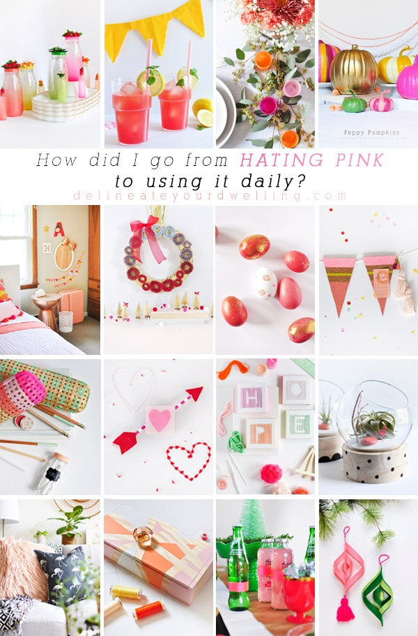 How I went from Hating Pink to using it daily! Pink is my favorite color now. Delineate Your Dwelling