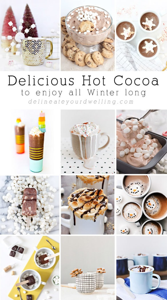 Delicious Hot Cocoa to enjoy all Winter long! Delineate Your Dwelling