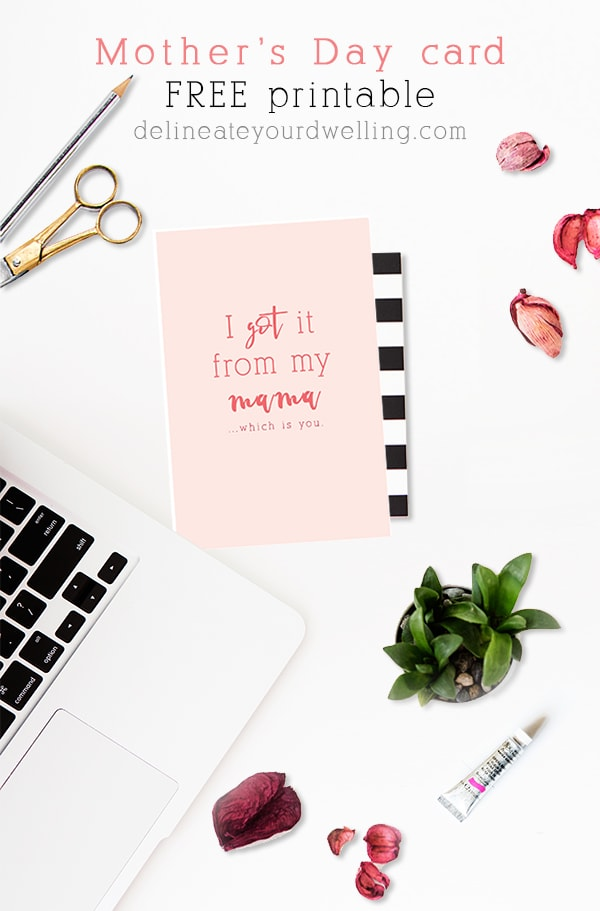 Got-it-from-my-Mama-card, Top Reader Creative, Craft, Home Decor 2017 Posts, Delineate Your Dwelling
