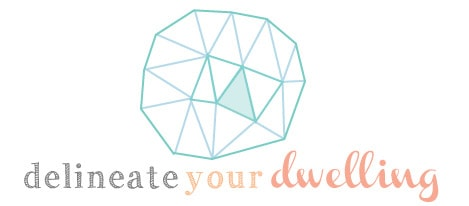Start where you are at, Make where you are at! Delineate Your Dwelling