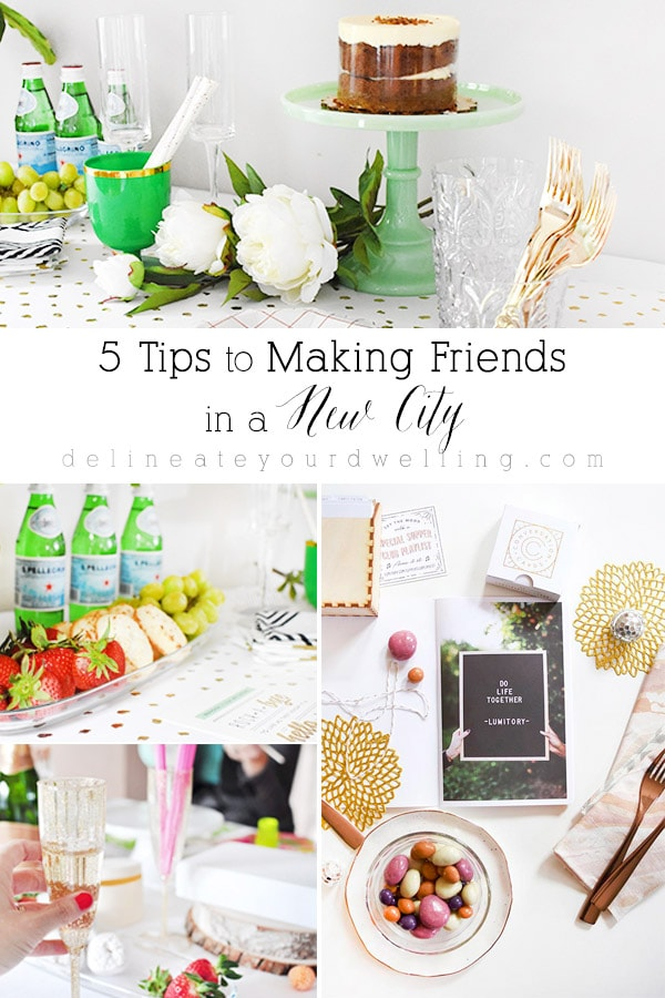5 Tips to making Friends in a new city! Delineate Your Dwelling