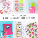 1-12 Incrediable Back to School projects