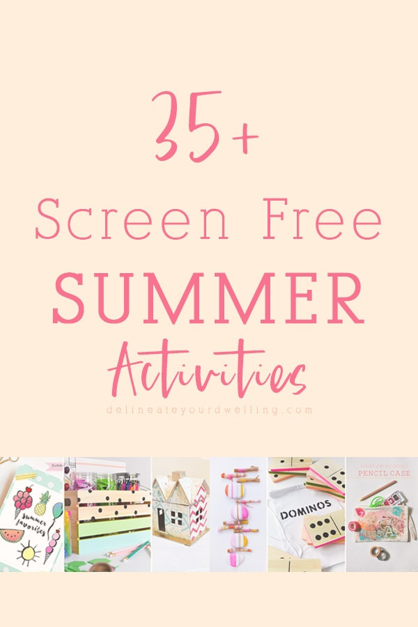 35+ Summer Screen Free Activities for kids during their summer break! Delineate Your Dwelling #screenfreesummer #summeractivites