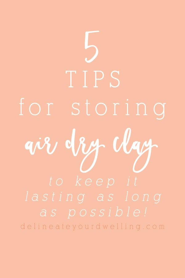 5 Clay Storage Tips