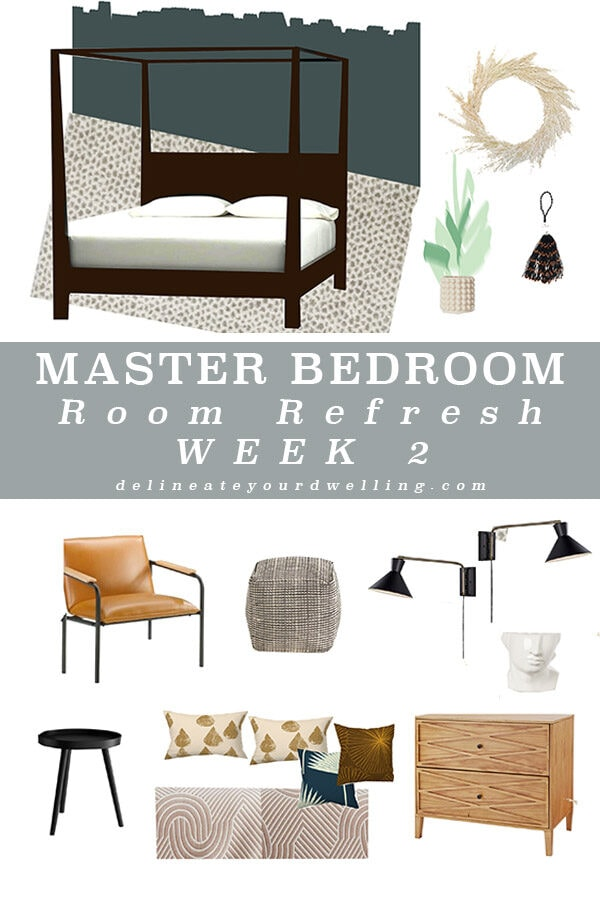 Master-Bedroom-Room-Refresh-plan, week 2