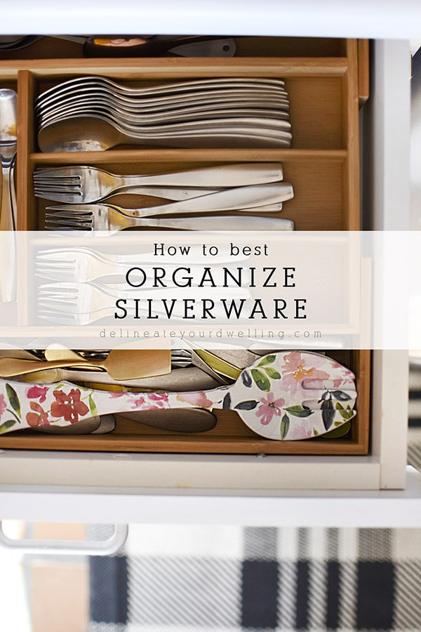 How to best Organize your Silverware. Tips for keeping your flatware tidy, clean and organized. Delineate Your Dwelling #kitchenorganize #silverwareorganize #flatwareorganize