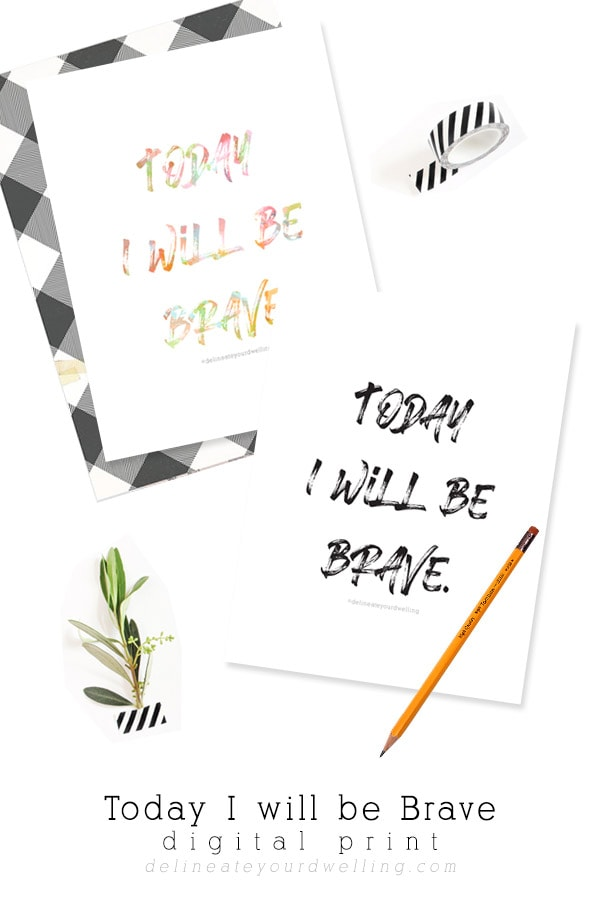 Today I will be Brave print