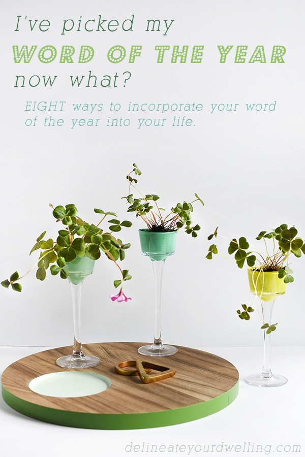 How to incorporate your Word of the Year into your life! Delineate Your Dwelling #wordoftheyear
