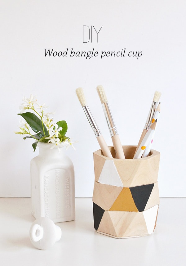 Make Your Own Wood Bangle Pencil Cup